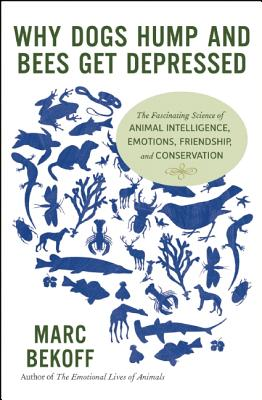 Why Dogs Hump And Bees Get Depressed, Bekoff, Marc
