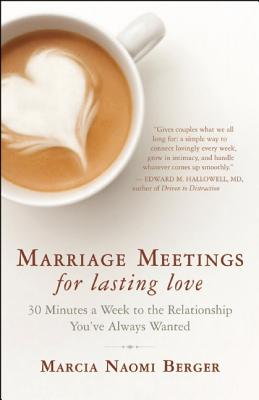 Image for Marriage Meetings for Lasting Love: 30 Minutes a Week to the Relationship You've Always Wanted