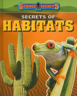 Secrets of Habitats (Science Secrets (Hardcover)), Solway, Andrew