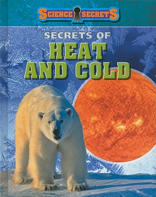 Secrets of Heat and Cold (Science Secrets (Hardcover)), Solway, Andrew