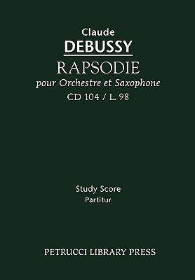 Rapsodie pour orchestre et saxophone, CD 104: Study score, Debussy, Claude