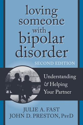Image for Loving Someone with Bipolar Disorder: Understanding and Helping Your Partner (The New Harbinger Loving Someone Series)