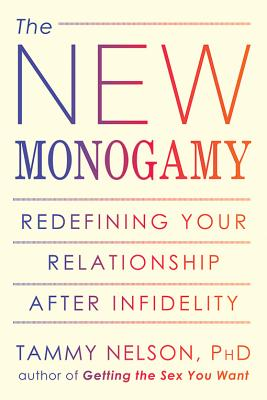 Image for The New Monogamy: Redefining Your Relationship After Infidelity
