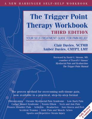 Image for The Trigger Point Therapy Workbook: Your Self-Treatment Guide for Pain Relief (A New Harbinger Self-Help Workbook)
