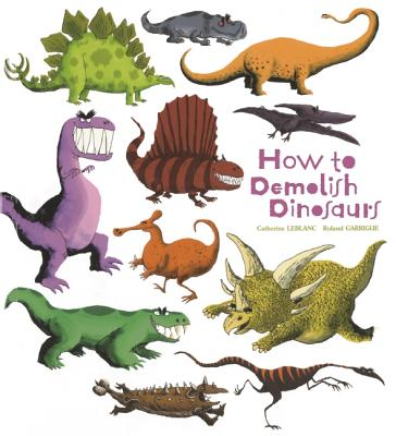 Image for How to Demolish Dinosaurs (How to Banish Fears)
