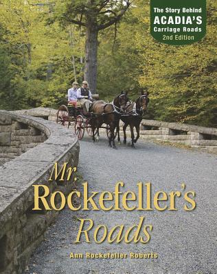 Image for Mr. Rockefeller's Roads: The Story Behind Acadia's Carriage Roads