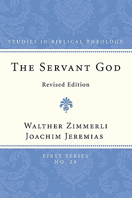 Image for The Servant of God (Studies in Biblical Theology, First)