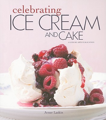 Image for Celebrating Ice Cream and Cake (Celebrating Cookbooks)