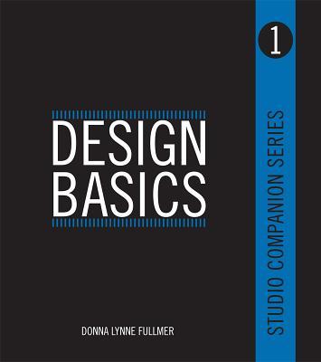 Design Basics (Studio Companion Series 1), Fullmer, Donna Lynne