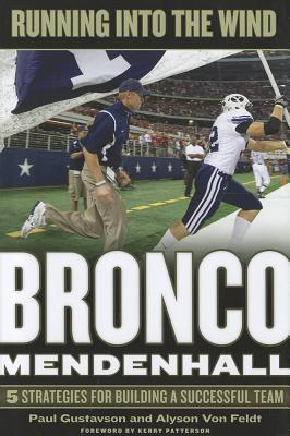 Image for Running into the Wind: Bronco Mendenhall--5 Strategies for Building a Successful Team