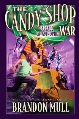 The Candy Shop War, Book 2: Arcade Catastrophe, Brandon Mull