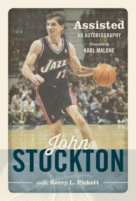 Assisted: An Autobiography, John Stockton, Kerry L. Pickett