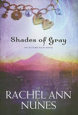 Shades of Gray (Autumn Rain), Rachel Ann Nunes