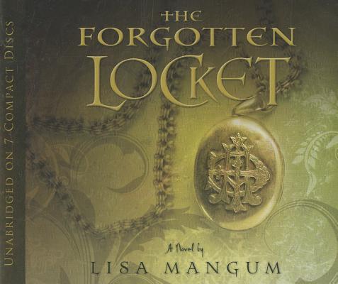The Forgotten Locket (Hourglass Door Trilogy, vol. 3) (The Hourglass Door Trilogy), Lisa Mangum