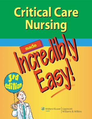 Image for CRITICAL CARE NURSING MADE INCREDIBLY EASY! 3RD EDITION
