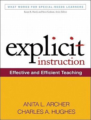 Image for Explicit Instruction: Effective and Efficient Teaching (What Works for Special-Needs Learners)