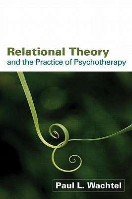Image for Relational Theory and the Practice of Psychotherapy