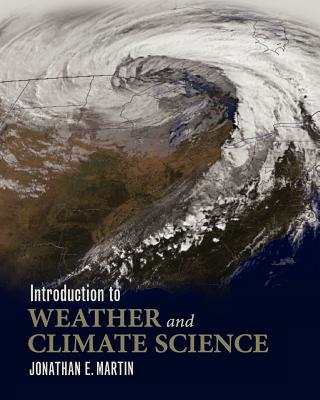 Introduction to Weather and Climate Science, Martin, Jonathan E.