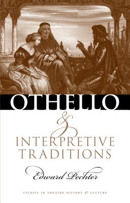 Image for Othello and Interpretive Traditions (Studies Theatre Hist & Culture)