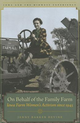 Image for On Behalf of the Family Farm: Iowa Farm Women's Activism since 1945 (Iowa and the Midwest Experience)