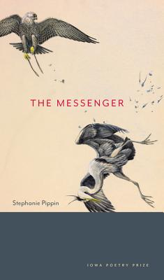 Image for The Messenger (Iowa Poetry Prize)