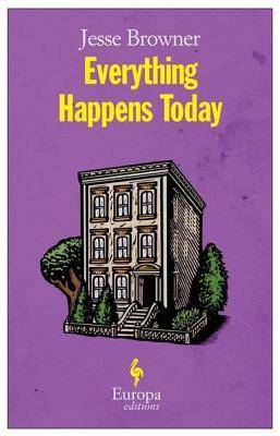 Everything Happens Today: A Novel, Browner, Jesse