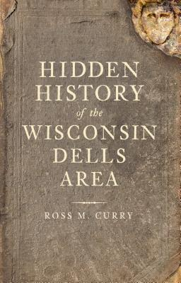 Image for Hidden History of the Wisconsin Dells Area