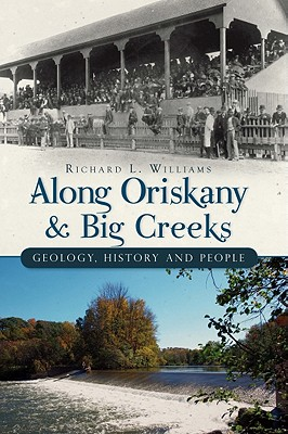 Image for Along Oriskany and Big Creeks:: Geology, History and People (Brief History)