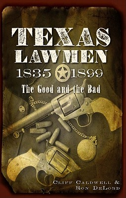 Image for Texas Lawmen 1835-1899