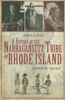 Image for A History of the Narragansett Tribe of Rhode Island: Keepers of the Bay
