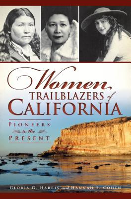 Image for Women Trailblazers of California: Pioneers to the Present