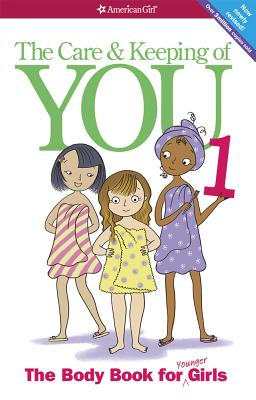Image for CARE AND KEEPING OF YOU THE BODY BOOK FOR YOUNGER GIRLS