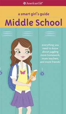 Image for A Smart Girl's Guide: Middle School (Revised): Everything You Need to Know About Juggling More Homework, More Teachers, and More Friends! (Smart Girl's Guides)