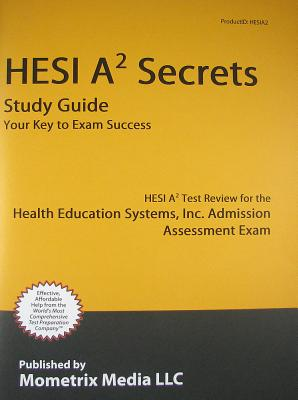 Image for HESI A2 Secrets Study Guide: HESI A2 Test Review for the Health Education Systems, Inc. Admission Assessment Exam