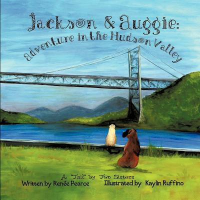 Image for Jackson and Auggie: Adventure in the Hudson Valley