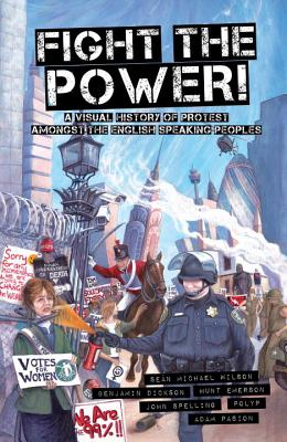 Image for Fight the Power!: A Visual History of Protest Among the English Speaking Peoples