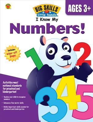 I Know My Numbers!, Ages 3 - 5 (Big Skills for Little Hands�)
