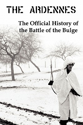 Image for The Ardennes: The Official History Of The Battle Of The Bulge