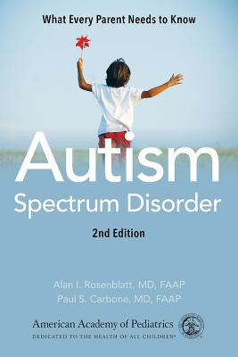 Image for AUTISM SPECTRUM DISORDER: WHAT EVERY PARENT NEEDS TO KNOW