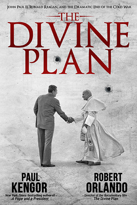 Image for The Divine Plan: John Paul II, Ronald Reagan, and the Dramatic End of the Cold War