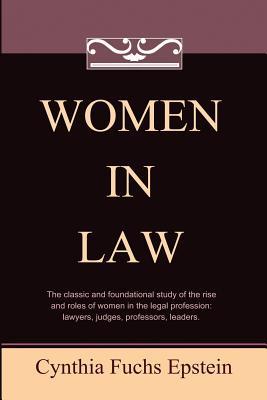 Women in Law (Classics of Law & Society), Epstein, Cynthia Fuchs