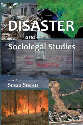 Disaster and Sociolegal Studies (Contemporary Society Series), Sterett, Susan