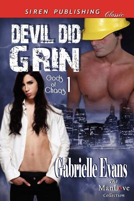 Devil Did Grin [Gods of Chaos 1] (Siren Publishing Classic Manlove) (Gods of Chaos: Siren Publishing Classic Manlove), Evans, Gabrielle