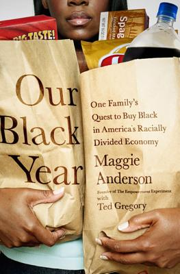 Image for Our Black Year: One Family's Quest to Buy Black in America's Racially Divided Ec