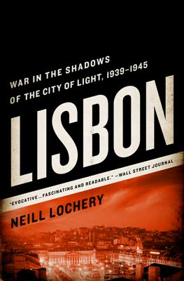 Image for Lisbon War in the Shadows of the City of Light, 1939-1945