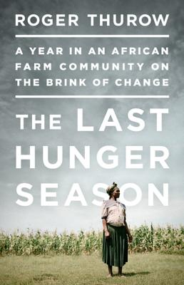 Image for Last Hunger Season: a Year in an African Farm Community on the Brink of Change