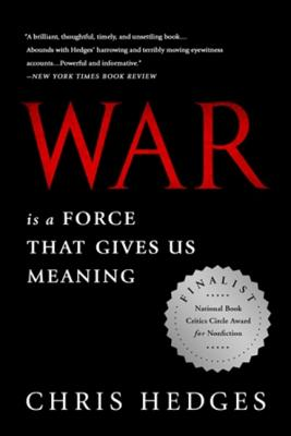 War Is a Force that Gives Us Meaning, Chris Hedges