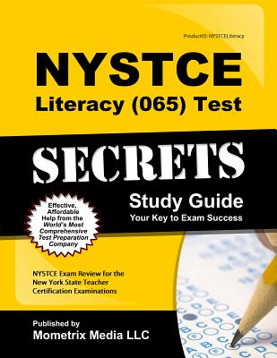 NYSTCE Literacy (065) Test Secrets Study Guide: NYSTCE Exam Review for the New York State Teacher Certification Examinations, NYSTCE Exam Secrets Test Prep Team