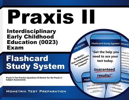 Praxis II Interdisciplinary Early Childhood Education (5023) Exam Flashcard Study System: Praxis II Test Practice Questions & Review for the Praxis II: Subject Assessments (Cards), Praxis II Exam Secrets Test Prep Team