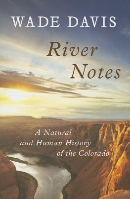 Image for River Notes: A Natural and Human History of the Colorado